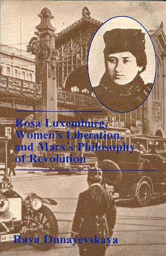 Rosa Luxemburg: Dunayevskaya, Raya