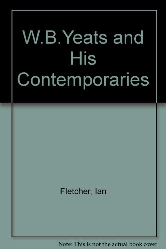 9780710806130: W.B.Yeats and His Contemporaries