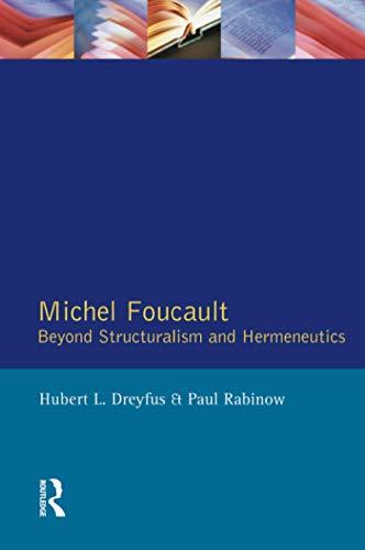 Michel Foucault: Beyond Structuralism and Hermeneutics (Paperback): Hubert L. Dreyfus, Paul Rabinow