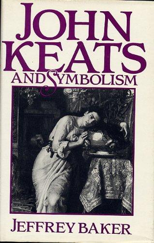 John Keats and Symbolism: Baker, J.