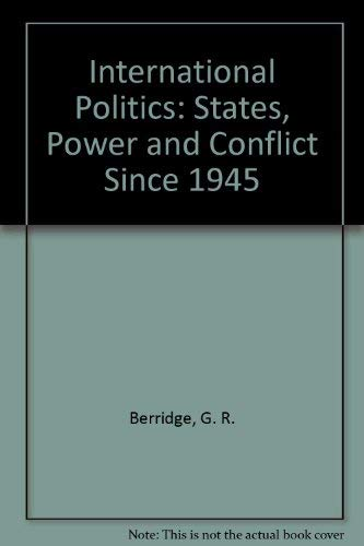 9780710807007: International Politics: States, Power and Conflict Since 1945