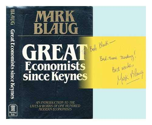 9780710807557: Great Economists Since Keynes: An Introduction to the Lives and Works of One Hundred Modern Economists
