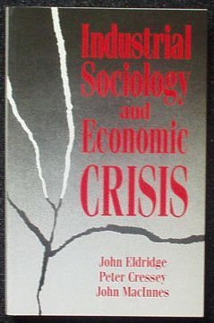 Industrial Sociology and Economic Crisis: John E. T.