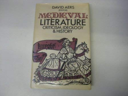 Medieval Literature: Criticism, Ideology, and History: Ayers, David (Editor)