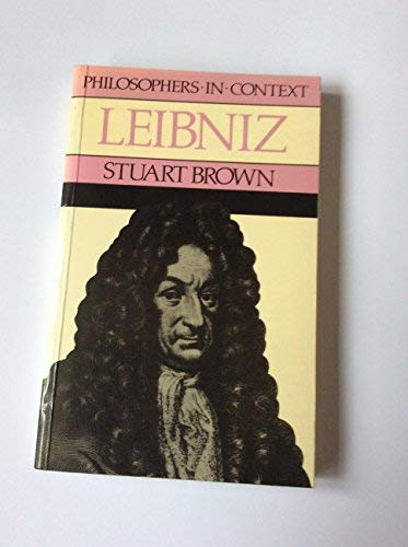 Leibniz (Philosophers in Context S.) (0710810903) by Stuart Brown