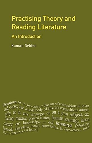 9780710811585: Practising Theory and Reading Literature: An Introduction