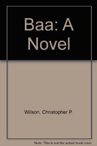 Baa: A Novel: Christopher P. Wilson