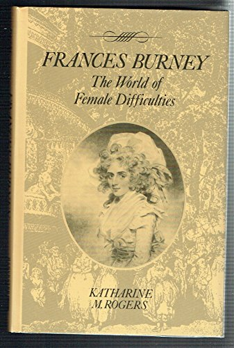 9780710812506: Frances Burney: The World of Female Difficulties