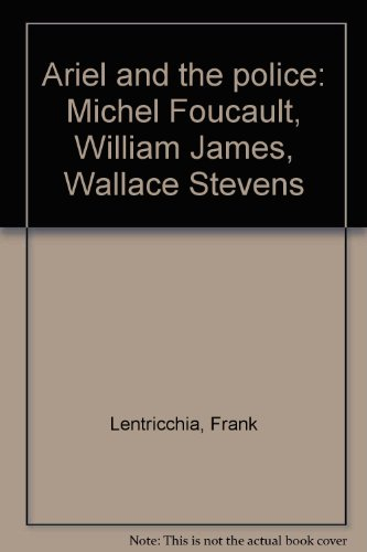 9780710812698: Ariel and the police: Michel Foucault, William James, Wallace Stevens