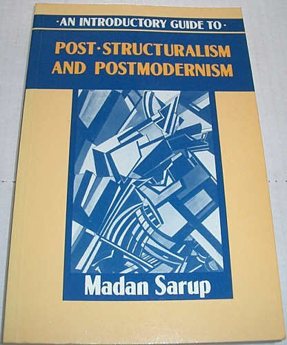 An Introductory Guide to Post - Structuralism and Postmodernism.: Sarup, Madan