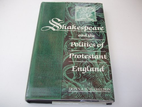 9780710813756: Shakespeare and the Politics of Protestant England