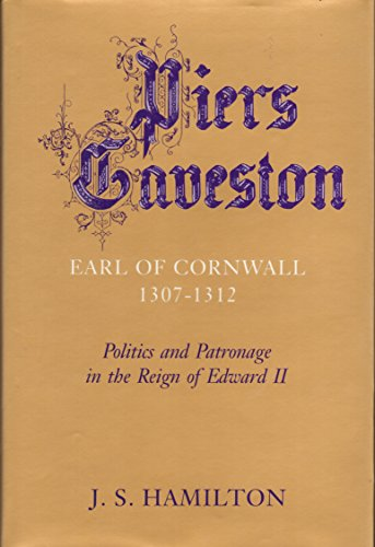 9780710813787: Piers Gaveston, Earl of Cornwall, 1307-12: Politics and Patronage in the Reign of Edward II