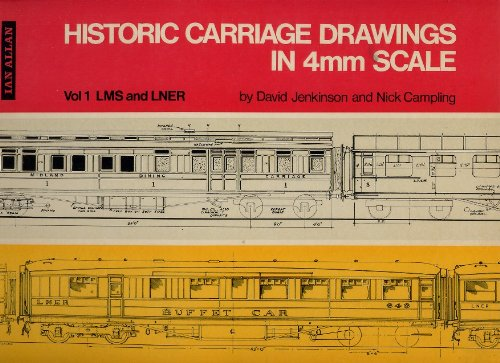 Historic Carriage Drawings in 4mm Scale: L.M.S.& L.N.E.R v. 1 (9780711000537) by David & Campling, Nick Jenkinson