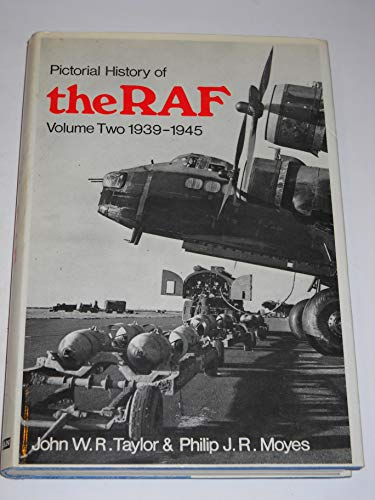 Pictorial History of the R.A.F. Volume Two (2) 1939 - 1945