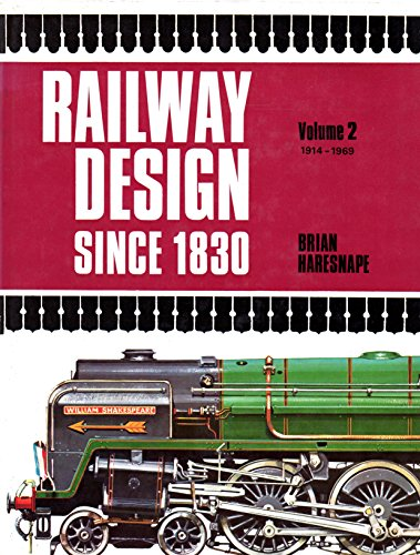 Railway Design Since 1830: Volume 2: 1914-1969: Harssuape, Brian