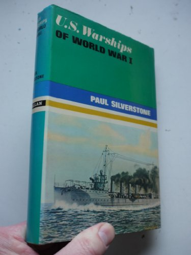 U.S. Warships of World War I: Silverstone, Paul H.