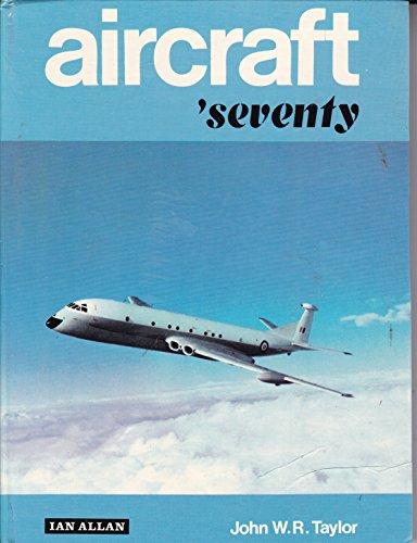 Aircraft 'seventy.: Taylor, John W. R.