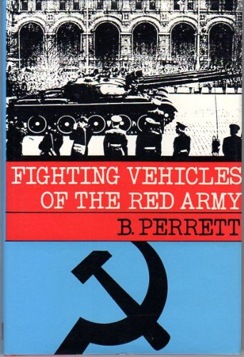 Fighting Vehicles of the Red Army: Perrett, B.