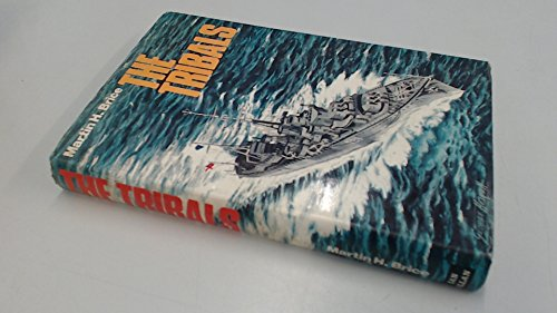 The Tribals: Biography of a Destroyer Class: Brice, Martin H.