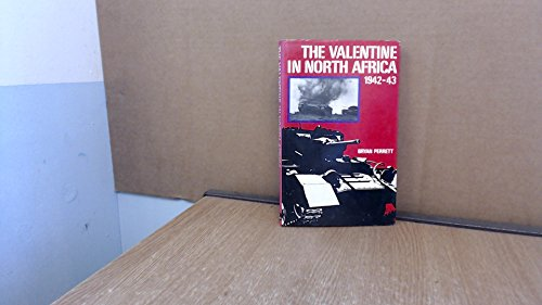 Valentine in North Africa, 1942-43 (Armour in Action) (9780711002623) by Bryan Perrett