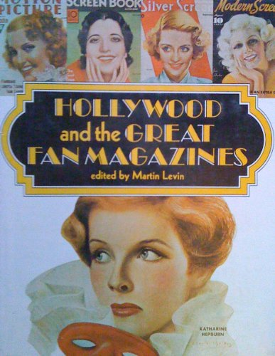 Hollywood and the Great Fan Magazines: Levin, Martin