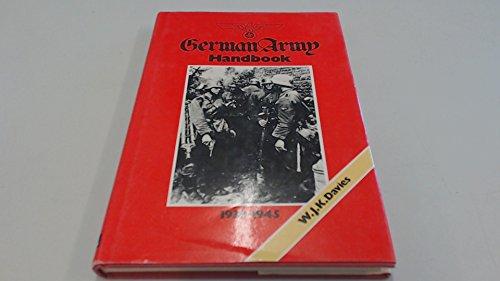 GERMAN ARMY HANDBOOK 1939 - 1945: Davies, W. J. K.