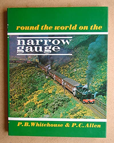 9780711003095: Round the World on the Narrow Gauge