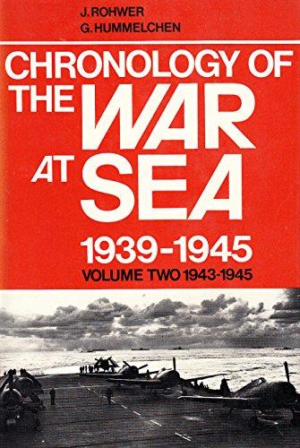Chronology of the War at Sea, 1939-1945, Volume Two: 1943-1945: Rohwer, Jürgen; Hümmelchen, Gerhard...