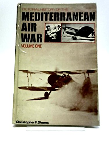 9780711003828: Pictorial History of the Mediterranean Air War, Vol. 1: RAF 1940-43
