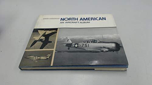 NORTH AMERICAN: AN AIRCRAFT ALBUM: Gordon Swanborough