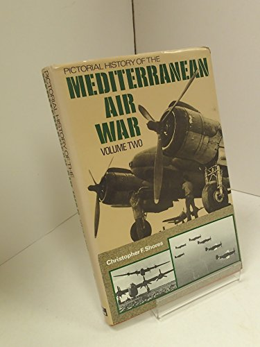 PICTORIAL HISTORY OF THE MEDITERRANEAN AIR WAR , VOLUME TWO. (VOLUME 2) . RAF 1943-45