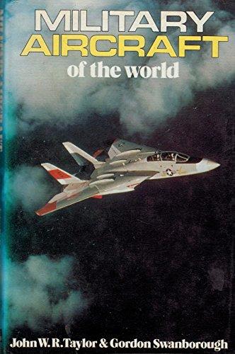 Military Aircraft of the World: Swanborough, Gordon, Taylor,