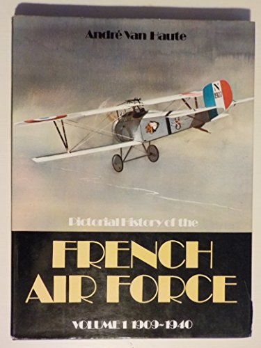 9780711004733: Pictorial History of the French Air Force: 1909-40 v. 1