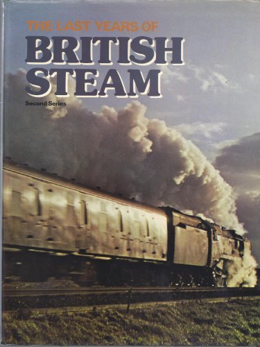 The Last Years Of British Steam (Second Series)