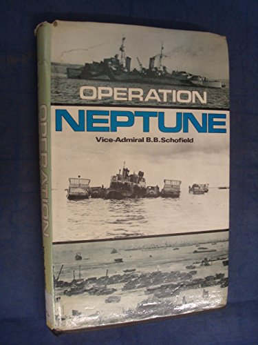 Operation Neptune (Sea battles in close-up 10): Vice Admiral Brian Betham Schofield