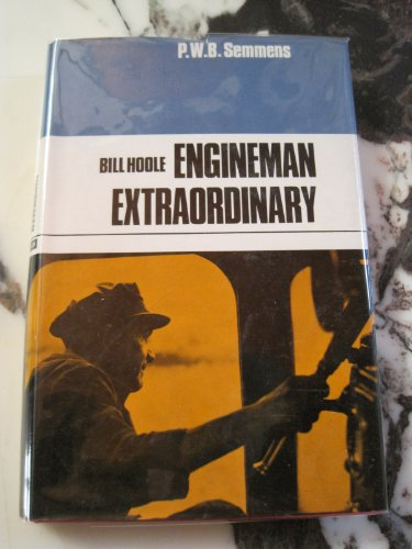 9780711005563: Bill Hoole: Engineman Extraordinary