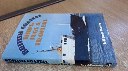 British Coastal Ships, Tugs and Trawlers: Mayes, Gilbert