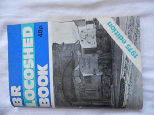 British Railways Locoshed Book 1975 edition