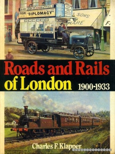 Roads and Rails of London 1900-1933: Klapper, Charles F.