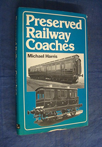 9780711006645: Preserved Railway Coaches