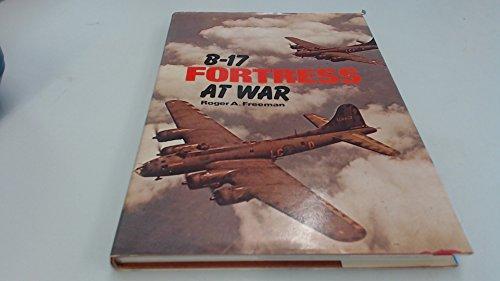 B-17 Fortress at War--1st Edition 2nd Printing,1979: Freeman, Roger A.