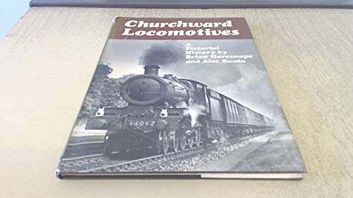 Churchward Locomotives : A Pictorial History