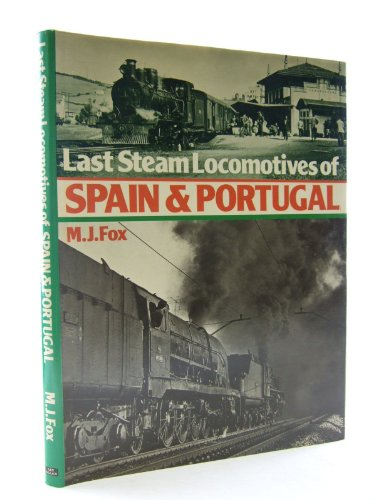 9780711006980: Last Steam Locomotives of Spain and Portugal