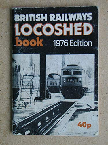 British Rail Locoshed Book 1976