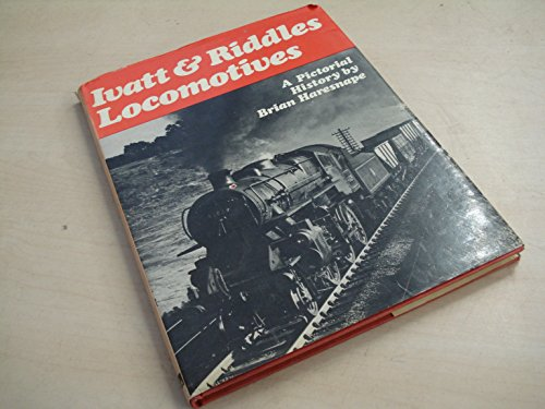 Ivatt and Riddles Locomotives : A Pictorial History