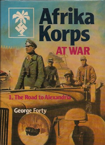 9780711008410: Afrika Korps at War: The Road to Alexandria v. 1