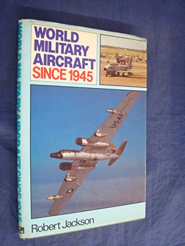 9780711009271: World Military Aircraft Since 1945
