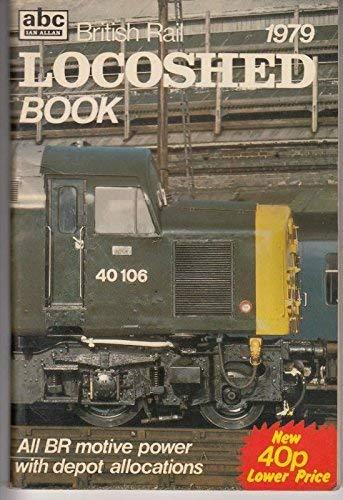 British Rail Locoshed Book 1979: Anon