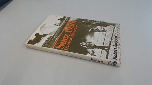 Suez, 1956: Operation Musketeer: Robert Jackson