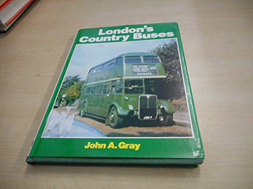 London's Country Buses: Gray, John A.